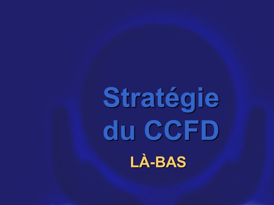 Stratégie du CCFD LÀ-BAS