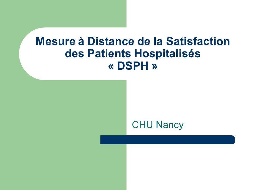Mesure à Distance de la Satisfaction des Patients Hospitalisés « DSPH » CHU Nancy
