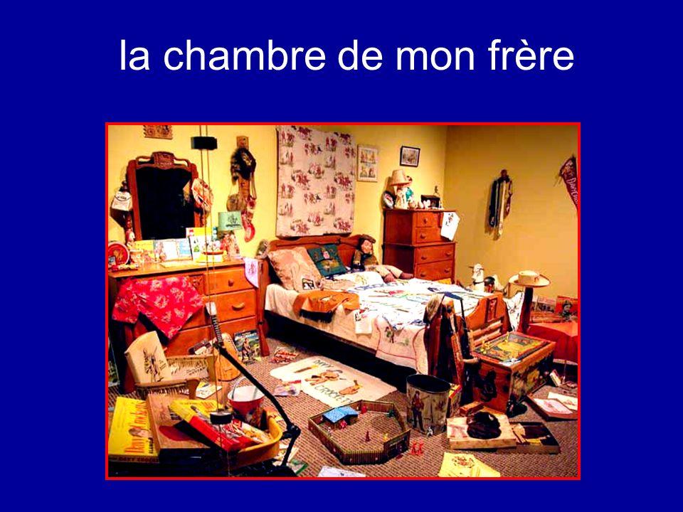 la chambre de mon frère
