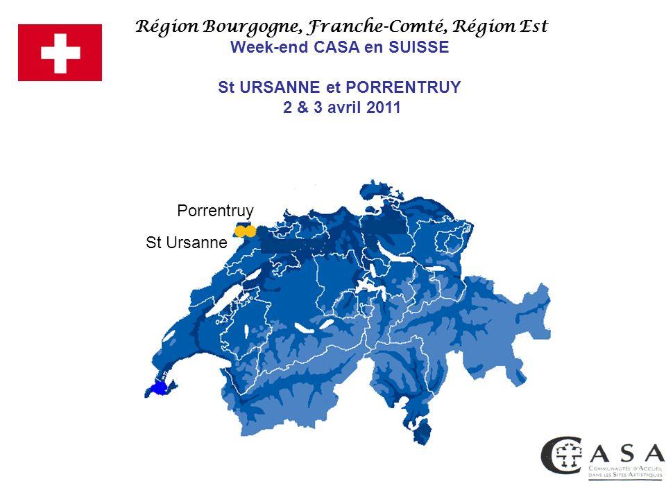 Porrentruy St Ursanne Région Bourgogne, Franche-Comté, Région Est Week-end CASA en SUISSE St URSANNE et PORRENTRUY 2 & 3 avril 2011