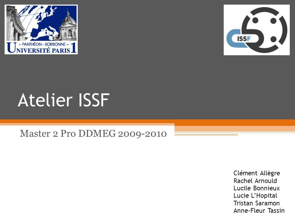 Atelier ISSF Master 2 Pro DDMEG 2009-2010 Clément Allègre Rachel Arnould Lucile Bonnieux Lucie LHopital Tristan Saramon Anne-Fleur Tassin
