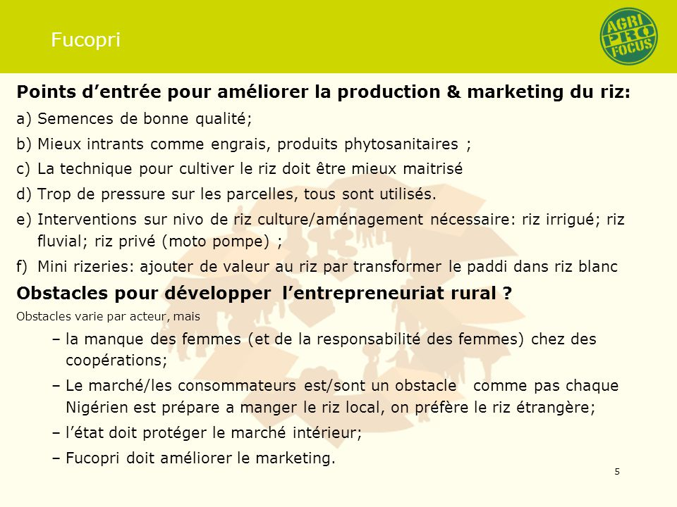 Fucopri Points dentrée pour améliorer la production & marketing du riz: a)Semences de bonne qualité; b)Mieux intrants comme engrais, produits phytosan