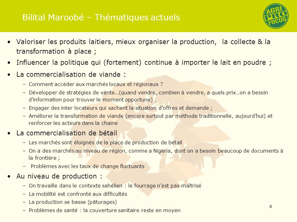 Bilital Maroobé – Thématiques actuels Valoriser les produits laitiers, mieux organiser la production, la collecte & la transformation à place ; Influe