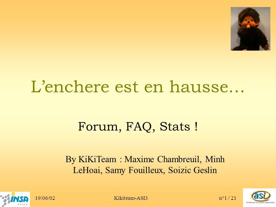 19/06/02Kikiteam-ASI3n°1 / 21 Lenchere est en hausse… Forum, FAQ, Stats .