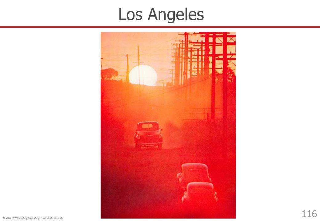 © 2006 WWWarketing Consulting. Tous droits réservés 116 Los Angeles