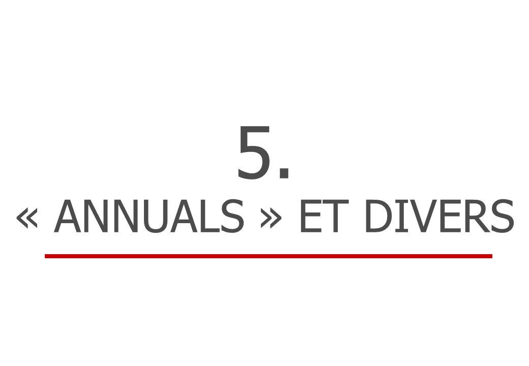 5. « ANNUALS » ET DIVERS