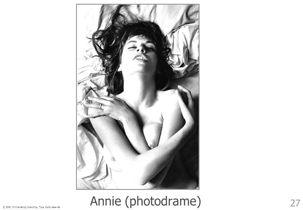 © 2006 WWWarketing Consulting. Tous droits réservés 27 Annie (photodrame)