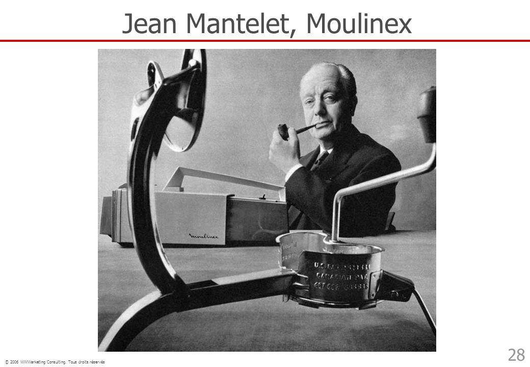 © 2006 WWWarketing Consulting. Tous droits réservés 28 Jean Mantelet, Moulinex