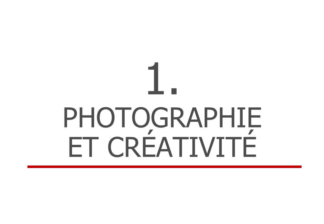 1. PHOTOGRAPHIE ET CRÉATIVITÉ