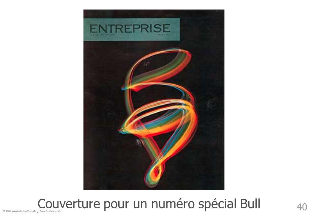 © 2006 WWWarketing Consulting. Tous droits réservés 40 Couverture pour un numéro spécial Bull