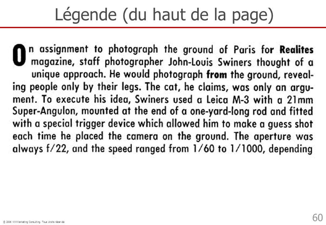 © 2006 WWWarketing Consulting. Tous droits réservés 60 Légende (du haut de la page)