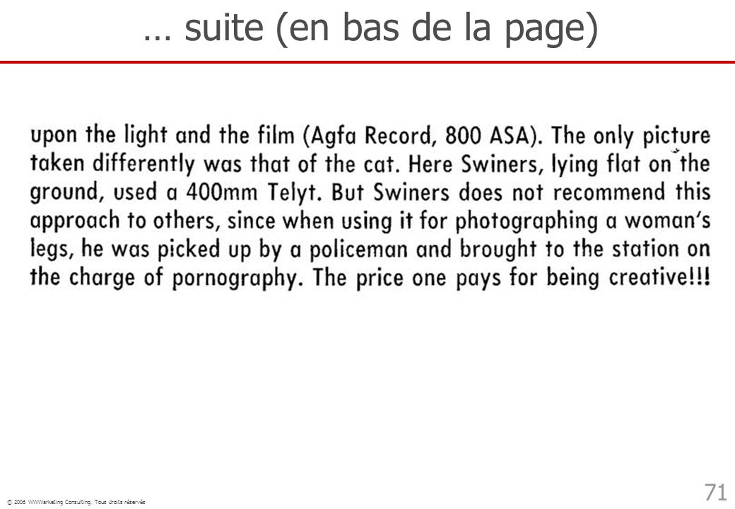 © 2006 WWWarketing Consulting. Tous droits réservés 71 … suite (en bas de la page)