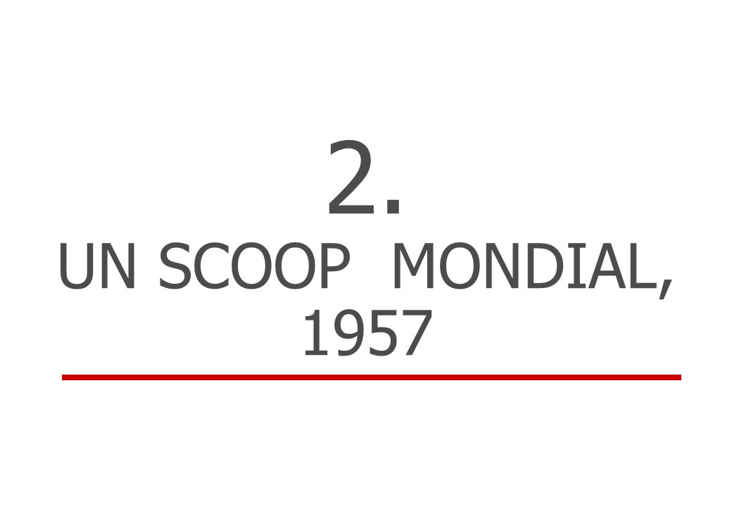 2. UN SCOOP MONDIAL, 1957