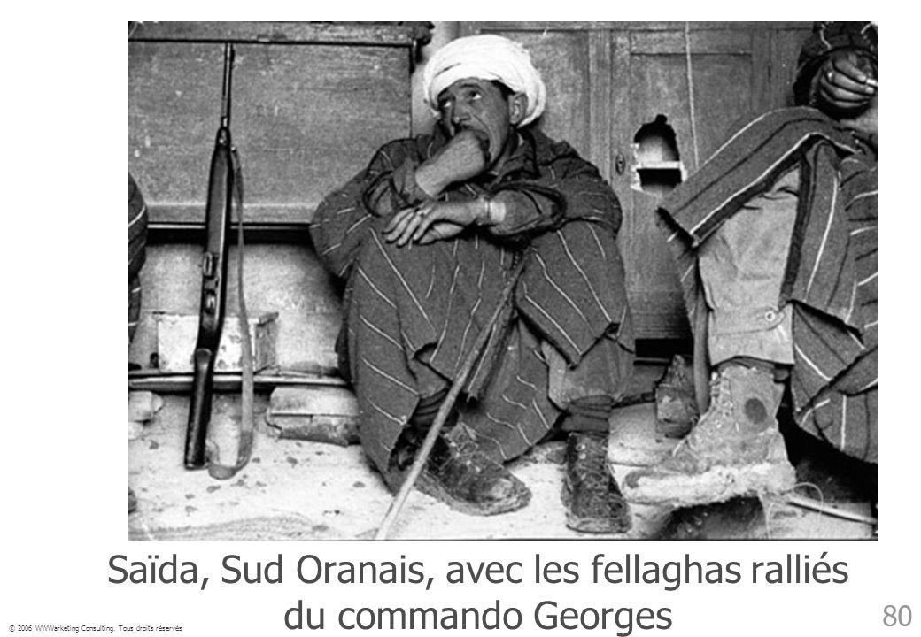 © 2006 WWWarketing Consulting. Tous droits réservés 80 Saïda, Sud Oranais, avec les fellaghas ralliés du commando Georges
