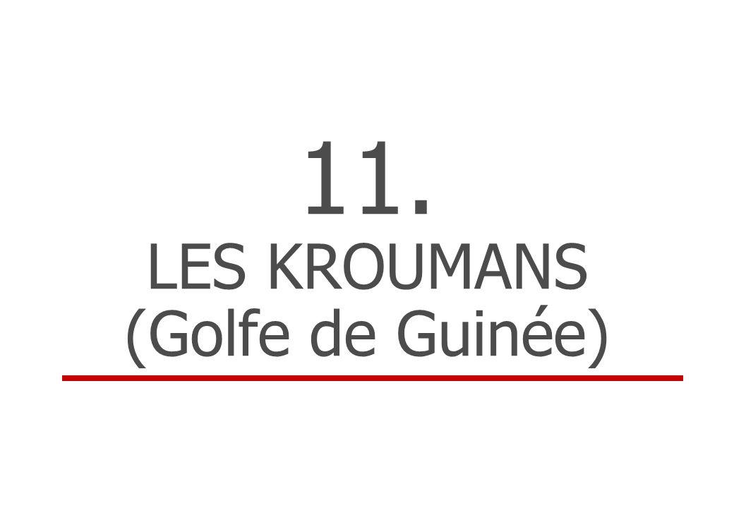 11. LES KROUMANS (Golfe de Guinée)