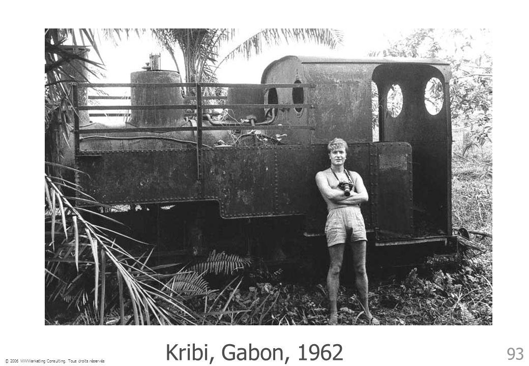 © 2006 WWWarketing Consulting. Tous droits réservés 93 Kribi, Gabon, 1962