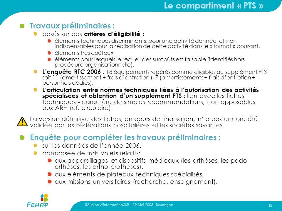 Réunion d'information SSR – 19 Mai 2008 - Besançon 13 Le compartiment « PTS » Travaux préliminaires : basés sur des critères déligibilité : éléments t