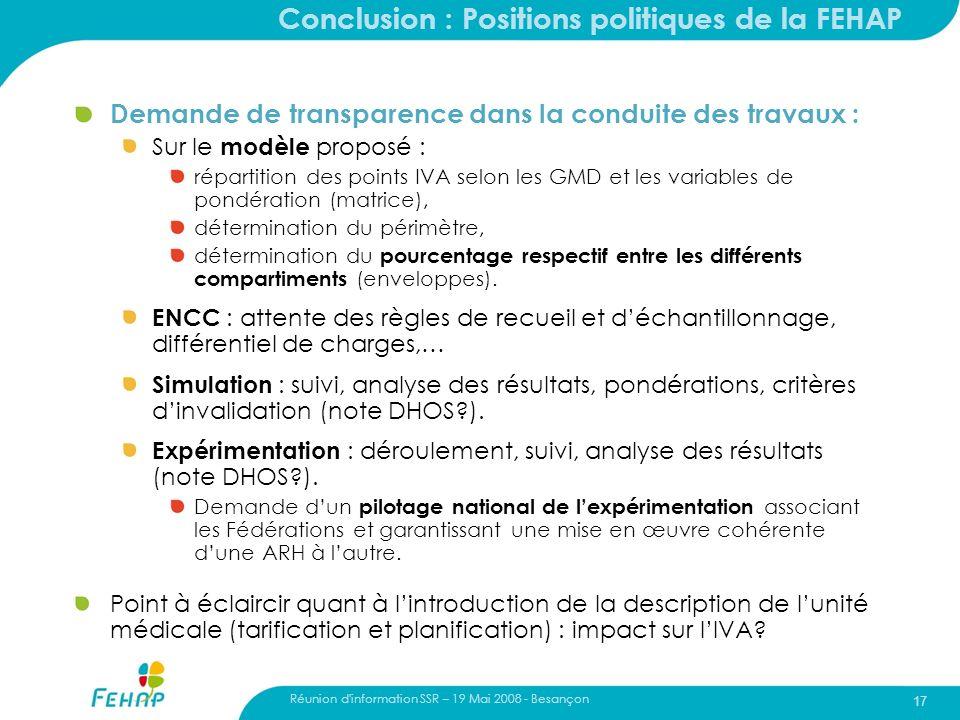 Réunion d'information SSR – 19 Mai 2008 - Besançon 17 Conclusion : Positions politiques de la FEHAP Demande de transparence dans la conduite des trava
