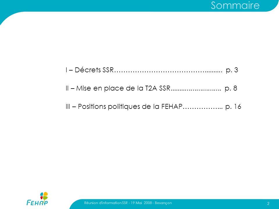 Réunion d'information SSR - 19 Mai 2008 - Besançon 2 Sommaire I – Décrets SSR………………………………….......... p. 3 II – Mise en place de la T2A SSR............