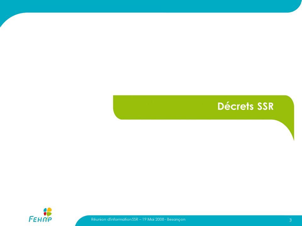 Réunion d'information SSR – 19 Mai 2008 - Besançon 3 Décrets SSR