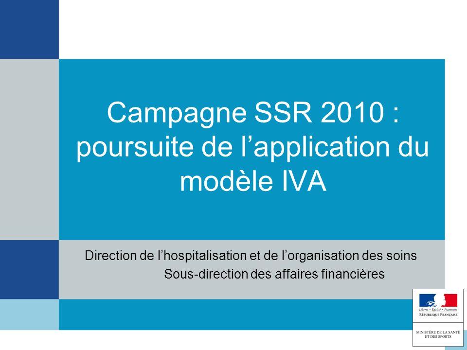 Direction de lhospitalisation et de lorganisation des soins Sous-direction des affaires financières Campagne SSR 2010 : poursuite de lapplication du m