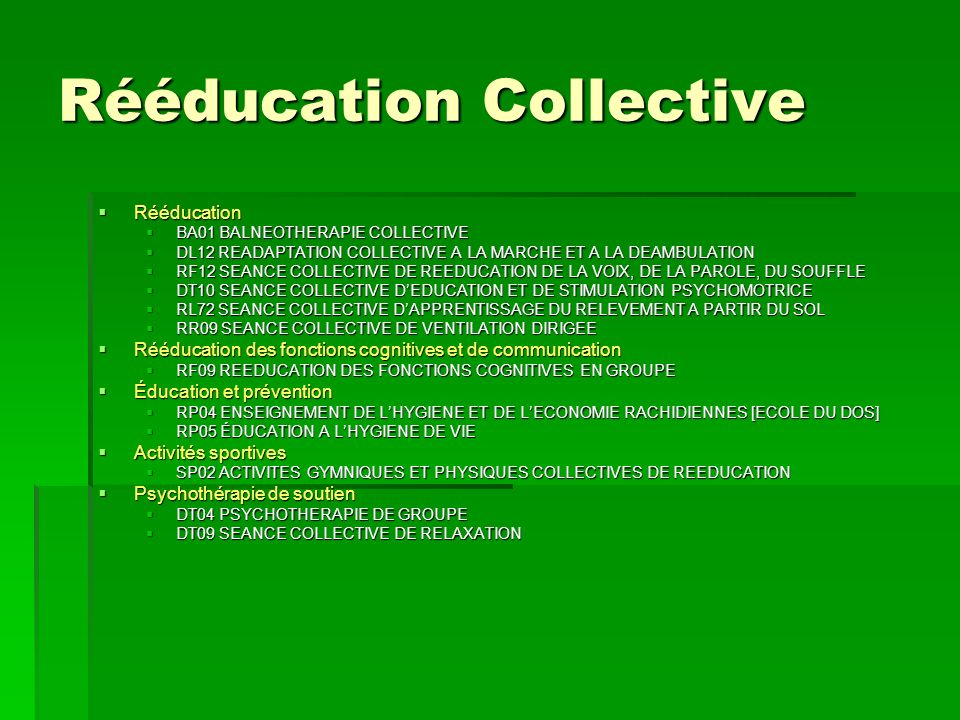 Rééducation Collective Rééducation Rééducation BA01 BALNEOTHERAPIE COLLECTIVE BA01 BALNEOTHERAPIE COLLECTIVE DL12 READAPTATION COLLECTIVE A LA MARCHE