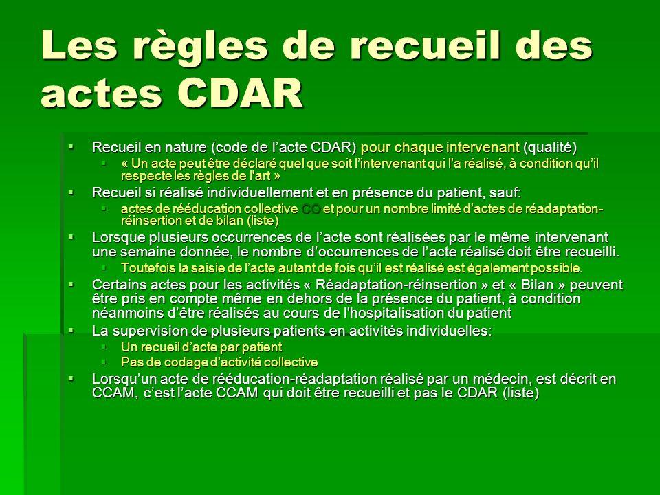 Les règles de recueil des actes CDAR Recueil en nature (code de lacte CDAR) pour chaque intervenant (qualité) Recueil en nature (code de lacte CDAR) p