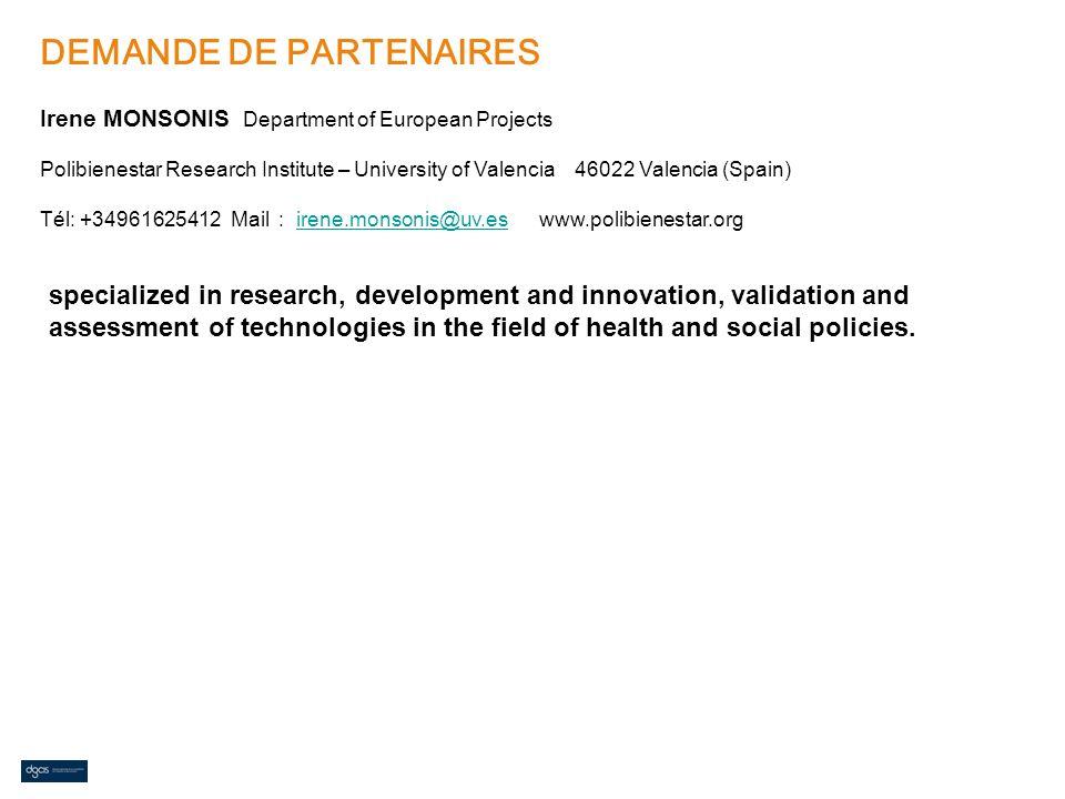 DEMANDE DE PARTENAIRES Irene MONSONIS Department of European Projects Polibienestar Research Institute – University of Valencia 46022 Valencia (Spain)