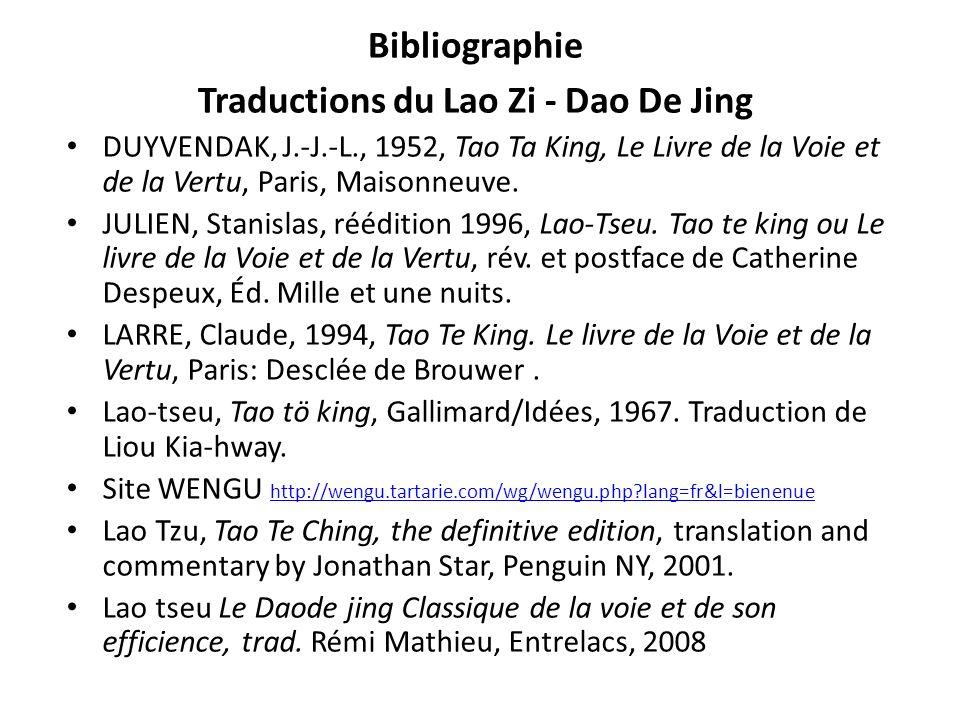 Bibliographie Traductions du Lao Zi - Dao De Jing DUYVENDAK, J.-J.-L., 1952, Tao Ta King, Le Livre de la Voie et de la Vertu, Paris, Maisonneuve. JULI