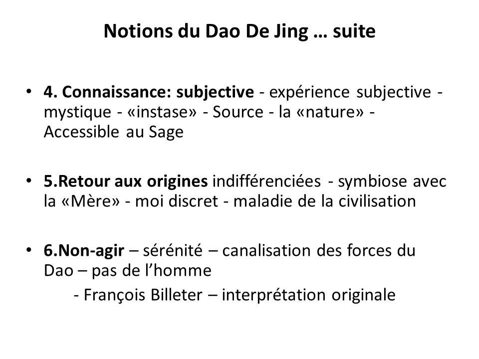 Notions du Dao De Jing … suite 7.Critique des notions confucéennes– bonté, humanité, sincérité … datation (ch 18, 19, 20) 8.Philosophie politique - manuel «légiste» ou bien quiétiste.
