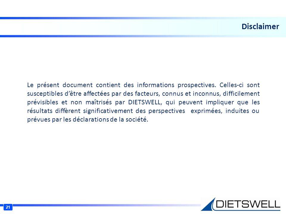 21 Disclaimer Le présent document contient des informations prospectives. Celles-ci sont susceptibles dêtre affectées par des facteurs, connus et inco