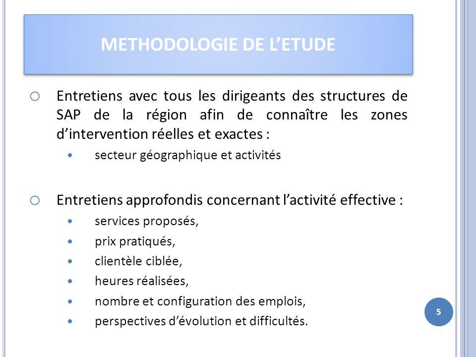 o Entretiens avec tous les dirigeants des structures de SAP de la région afin de connaître les zones dintervention réelles et exactes : secteur géogra
