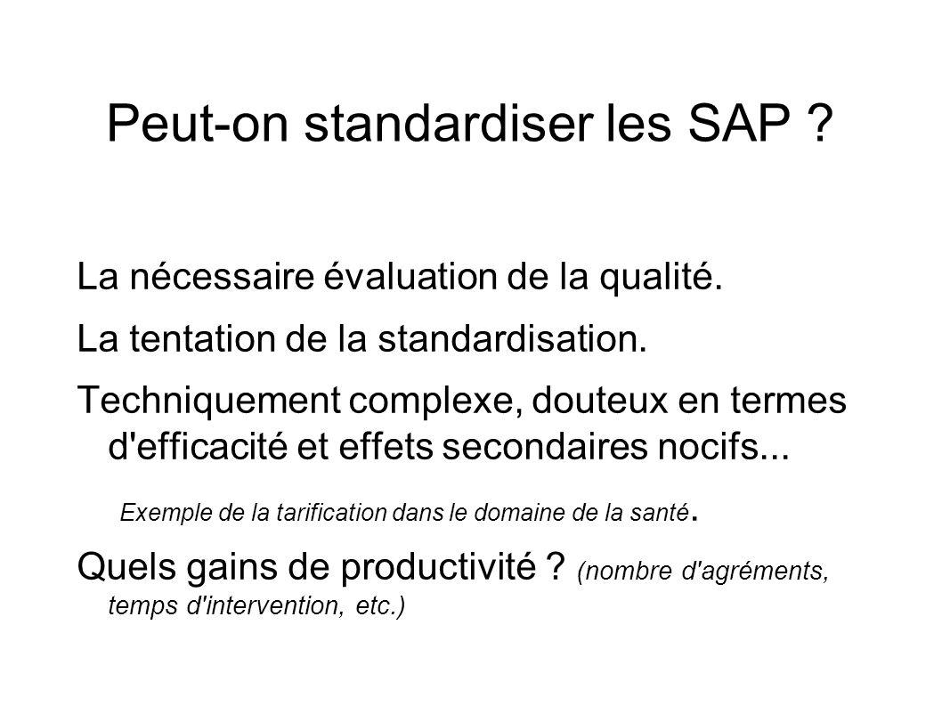 Peut-on standardiser les SAP . La nécessaire évaluation de la qualité.
