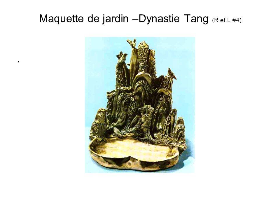 Maquette de jardin –Dynastie Tang (R et L #4).