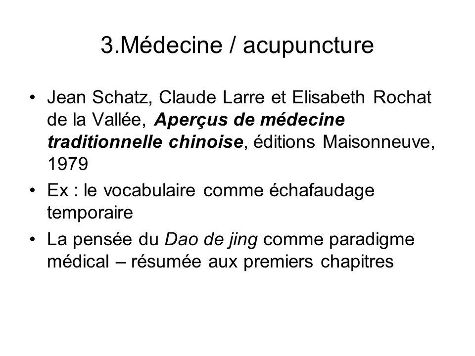 3.Médecine / acupuncture Jean Schatz, Claude Larre et Elisabeth Rochat de la Vallée, Aperçus de médecine traditionnelle chinoise, éditions Maisonneuve