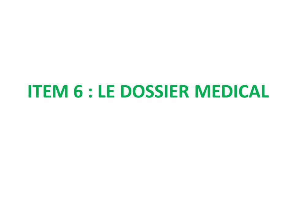 ITEM 6 : LE DOSSIER MEDICAL
