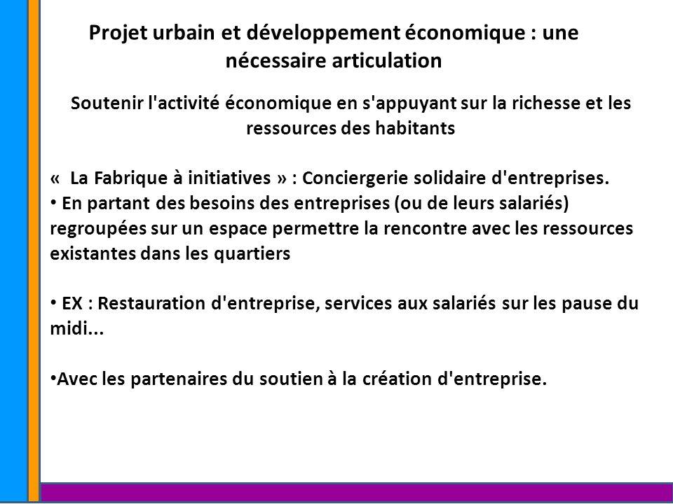Projet urbain et développement économique : une nécessaire articulation Soutenir l'activité économique en s'appuyant sur la richesse et les ressources