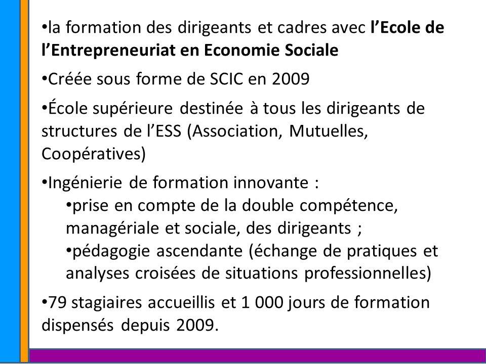 la formation des dirigeants et cadres avec lEcole de lEntrepreneuriat en Economie Sociale Créée sous forme de SCIC en 2009 École supérieure destinée à