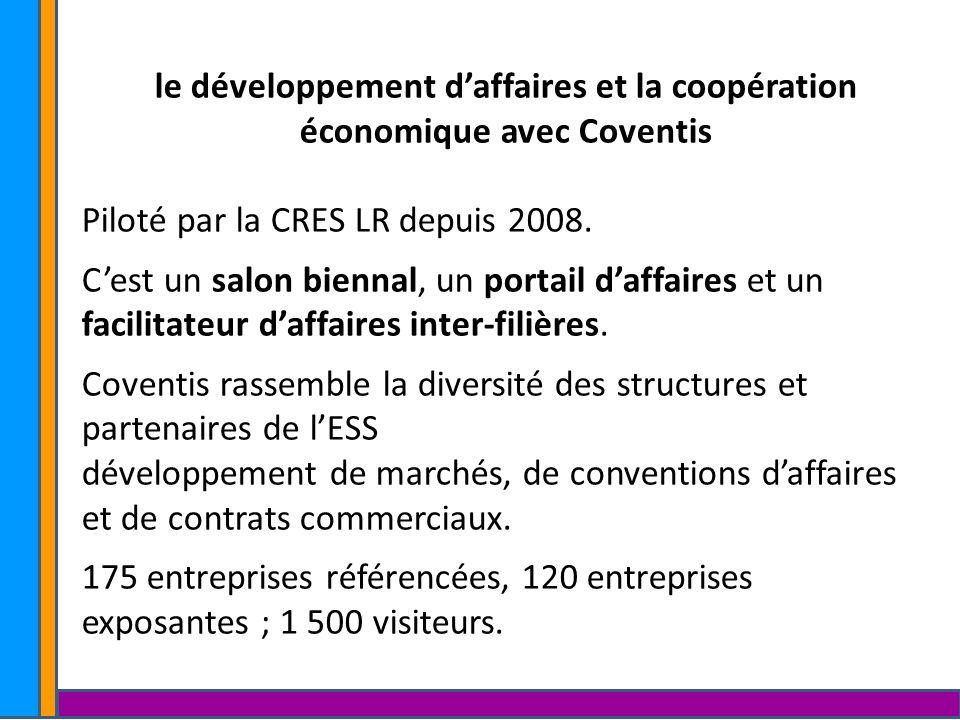 le développement daffaires et la coopération économique avec Coventis Piloté par la CRES LR depuis 2008. Cest un salon biennal, un portail daffaires e