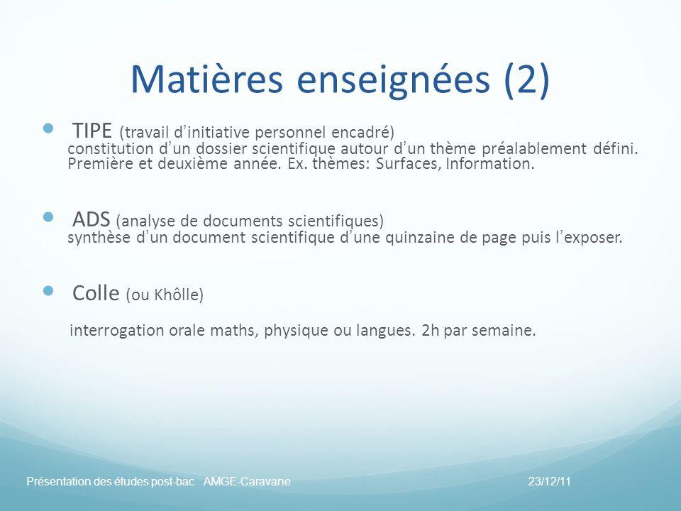 Matières enseignées (2) TIPE (travail dinitiative personnel encadré) constitution dun dossier scientifique autour dun thème préalablement défini. Prem