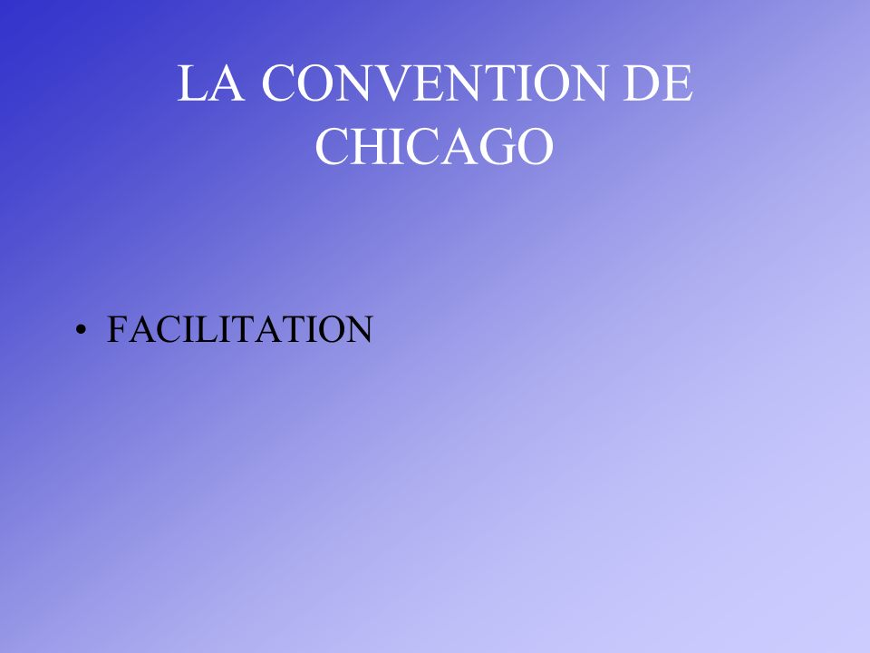 LA CONVENTION DE CHICAGO FACILITATION