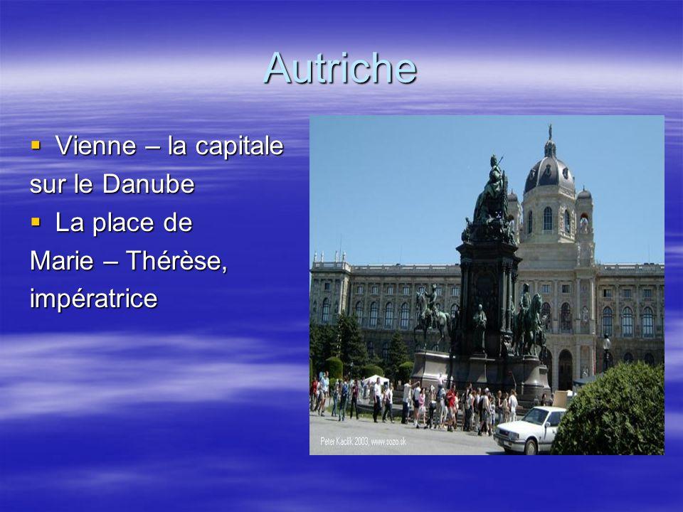 Autriche Vienne – la capitale Vienne – la capitale sur le Danube La place de La place de Marie – Thérèse, impératrice