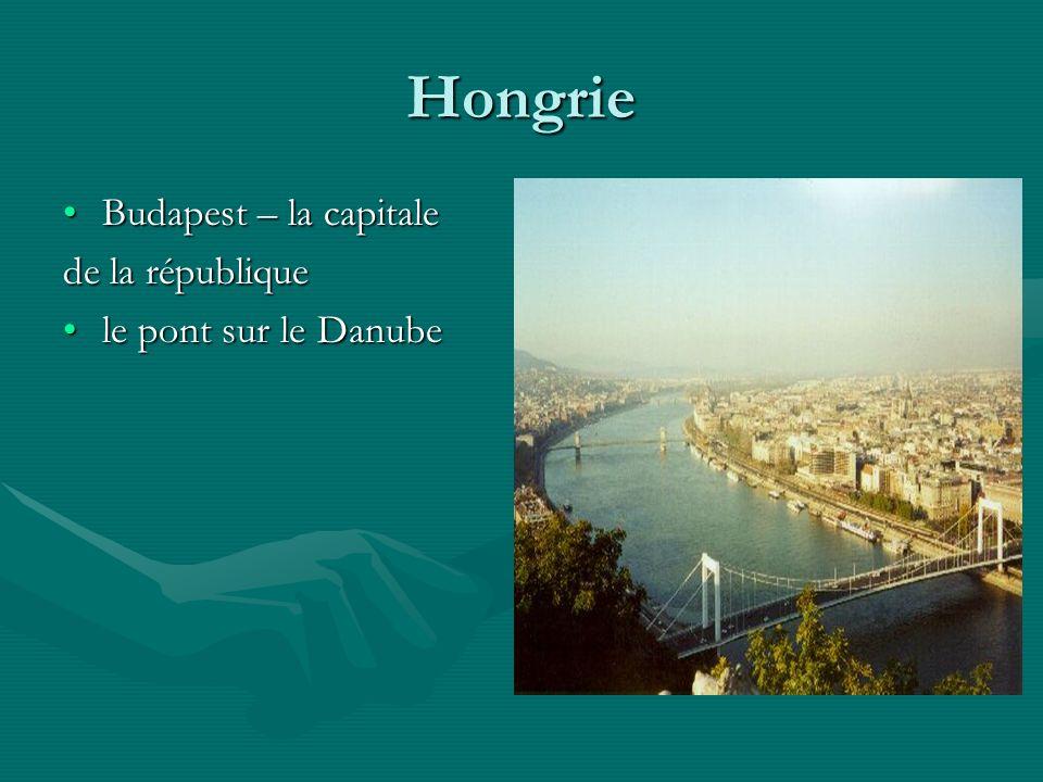 Hongrie Budapest – la capitaleBudapest – la capitale de la république le pont sur le Danubele pont sur le Danube