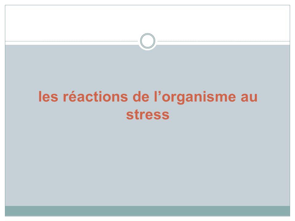 les réactions de lorganisme au stress