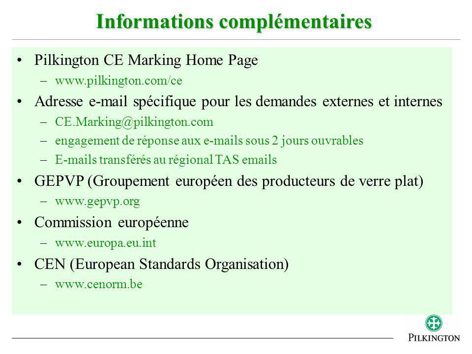 Pilkington CE Marking Home Page –www.pilkington.com/ce Adresse e-mail spécifique pour les demandes externes et internes –CE.Marking@pilkington.com –en