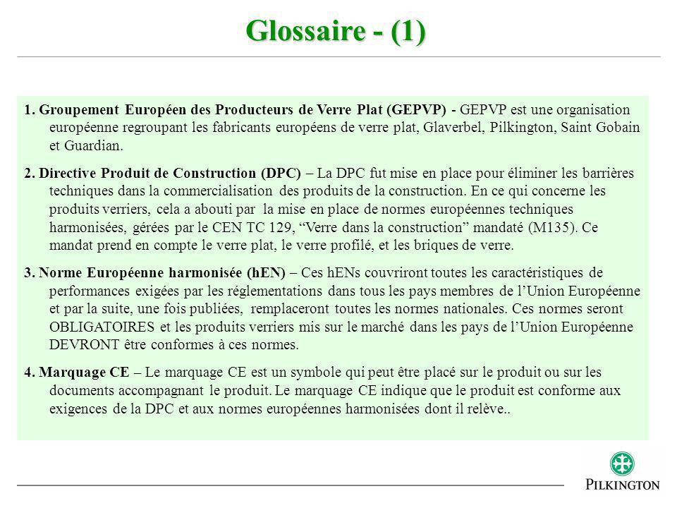 1. Groupement Européen des Producteurs de Verre Plat (GEPVP) - GEPVP est une organisation européenne regroupant les fabricants européens de verre plat