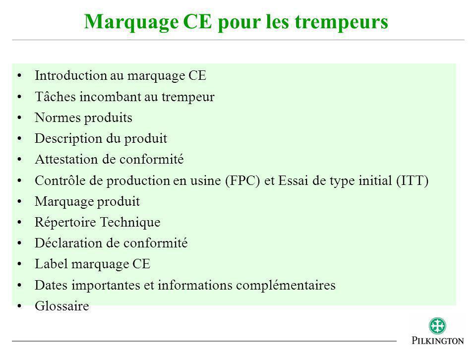 Introduction au marquage CE Tâches incombant au trempeur Normes produits Description du produit Attestation de conformité Contrôle de production en us