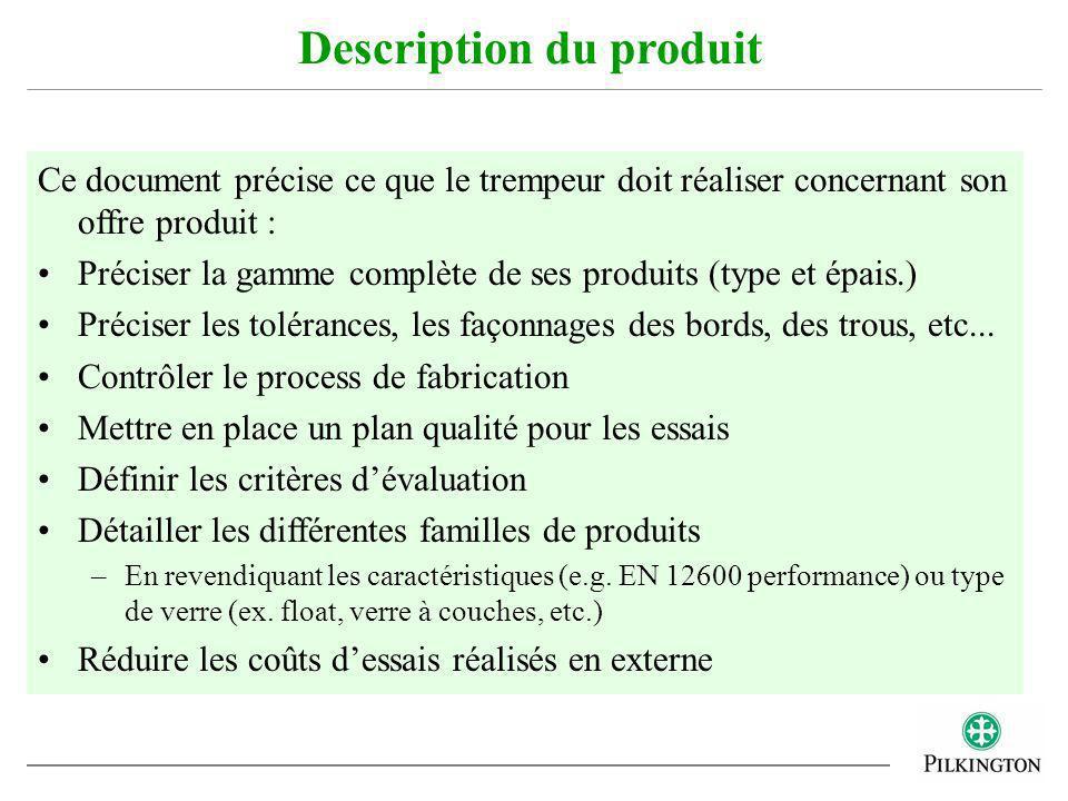 Ce document précise ce que le trempeur doit réaliser concernant son offre produit : Préciser la gamme complète de ses produits (type et épais.) Précis