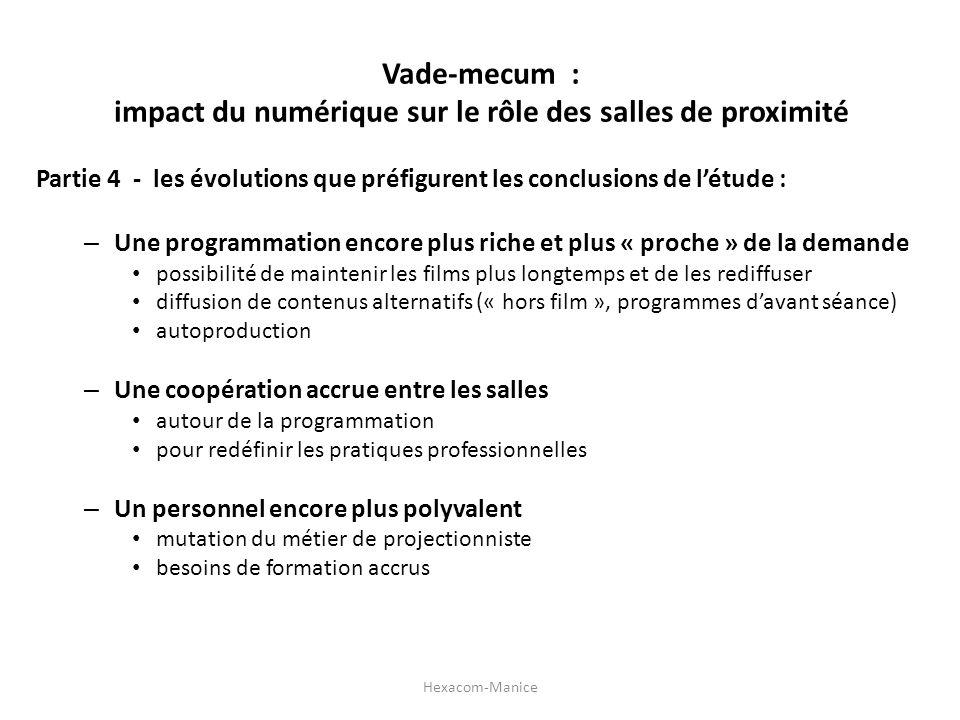 Vade-mecum : impact du numérique sur le rôle des salles de proximité Partie 4 - les évolutions que préfigurent les conclusions de létude : – Une progr