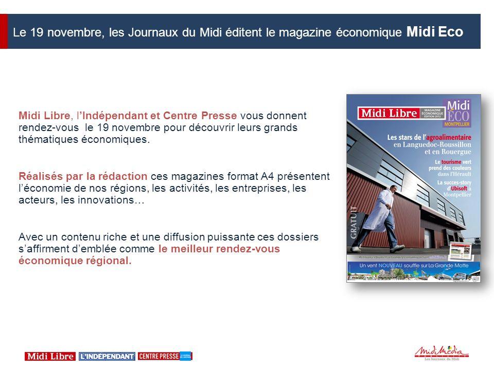 Le 19 novembre, les Journaux du Midi éditent le magazine économique Midi Eco Midi Libre, lIndépendant et Centre Presse vous donnent rendez-vous le 19